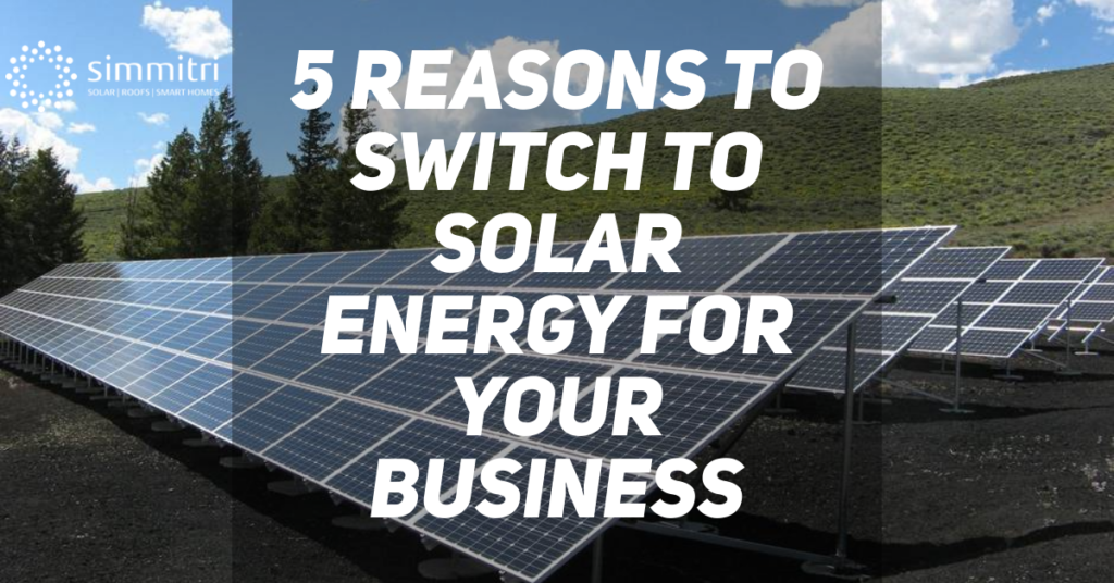 Simmitri Solar Energy Commercial Solar 5 Reasons to Switch to Solar Energy for Your Business